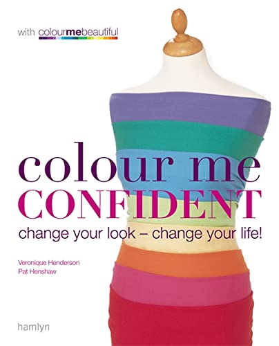9780600613954: Colour Me Confident: Change Your Look - Change Your Life! (Colour Me Beautiful)