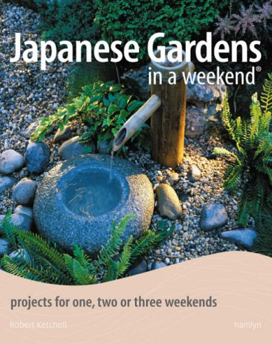 9780600614289: Japanese Gardens in a Weekend: Projects for One, Two or Three Weekends