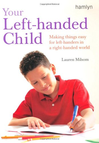 9780600614807: Your Left-Handed Child: Making Things Easy for Left-Handers in a Right-Handed World
