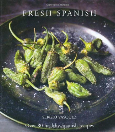 9780600614883: Fresh Spanish: Over 80 Healthy Spanish Recipes