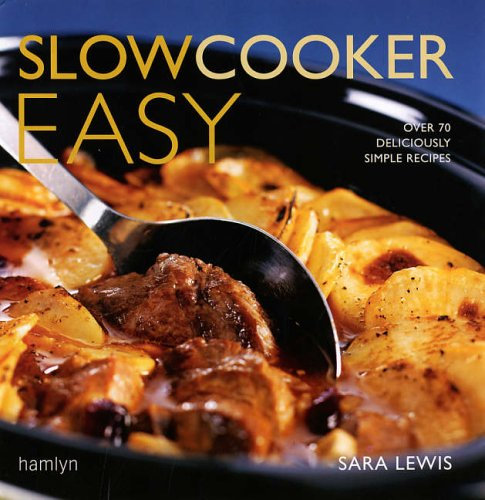 9780600615125: Slowcooker Easy: Over 70 Deliciously Simple Recipes