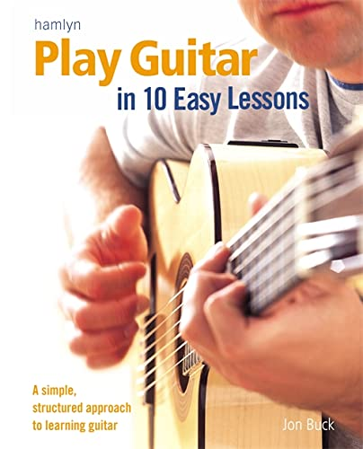 9780600615170: Play Guitar in 10 Easy Lessons: A Simple, Structured Approach to Learning Guitar