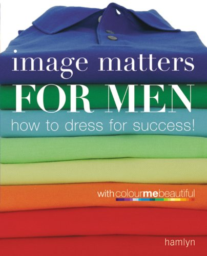 9780600615187: Image Matters for Men: How to Dress for Success!