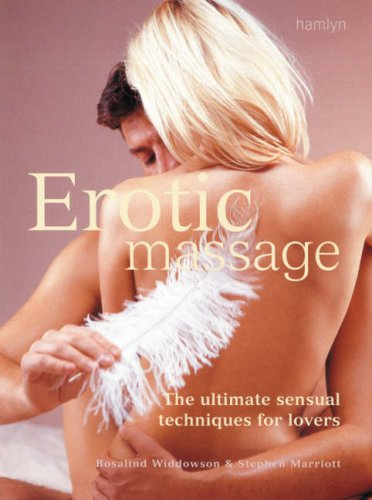 9780600615699: Erotic Massage: The Ultimate Sensual Massage Techniques for Lovers