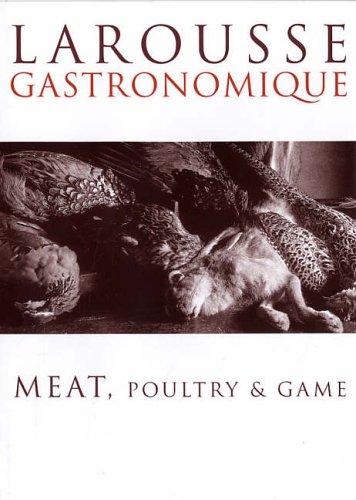 LAROUSSE GASTRONOMIQUE RECIPE COLLECTION: Meat, Poultry and: Robuchon, Joel, et