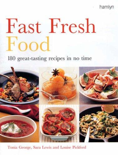 15-Minute Feasts: Great-Tasting Food in No Time: Sara Lewis, Louise