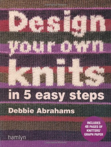 9780600616382: Design Your Own Knits in 5 Easy Steps