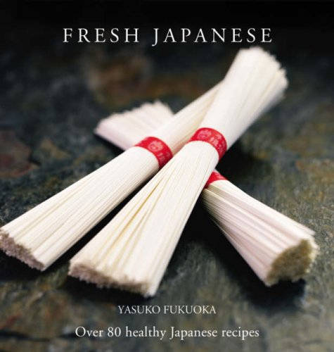 9780600616412: Fresh Japanese: Over 80 healthy Japanese recipes