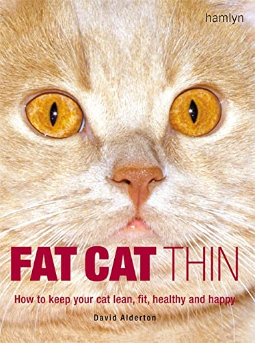 9780600616535: Fat Cat Thin: How to Keep Your Cat Lean, Fit, Healthy and Happy