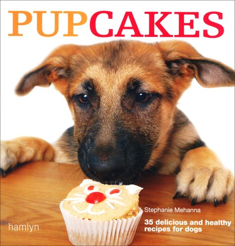 9780600616573: Pupcakes: 35 Delicious and Healthy Bakes for Dogs