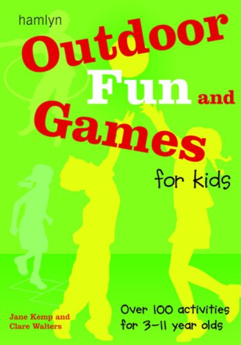 Outdoor Fun and Games for Kids: Over: Kemp, Jane; Walters,