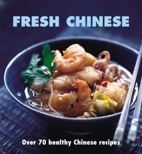 9780600616849: Fresh Chinese: Over 80 Healthy Chinese Recipes
