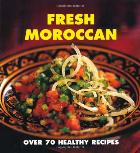 9780600616870: Fresh Moroccan: Over 70 Healthy Recipes