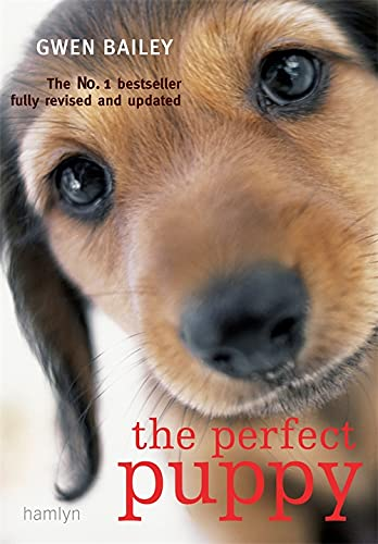 9780600617228: Perfect Puppy: Take Britain's Number One Puppy Care Book With You!