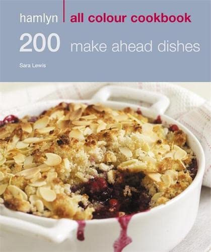 9780600618201: 200 Make Ahead Dishes: Hamlyn All Colour Cookbook
