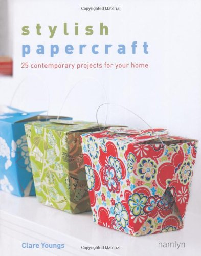 9780600618539: Stylish Papercraft: 25 contemporary projects for your home
