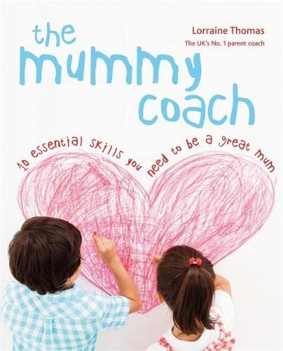 9780600618638: The Mummy Coach: 10 essential skills you need to be a great mum
