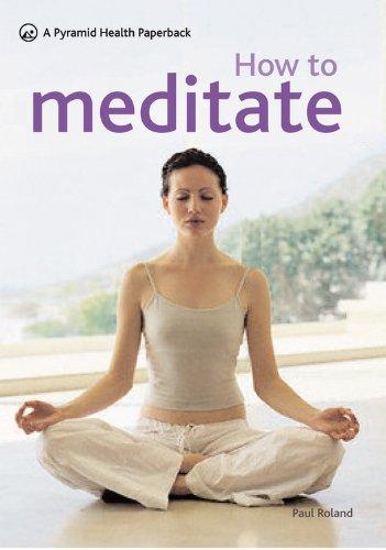 9780600618867: How to Meditate: A New Pyramid Paperback (Pyramid Health Paperbacks)
