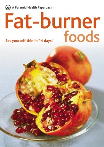 9780600619130: Fat-Burner Foods: Eat yourself slim in 14 days: Eat Yourself Slimmer in Fourteen Days (Pyramids)