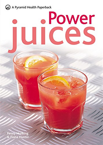 Power Juices: 50 nutritious juices for exercise: Hunter, Fiona