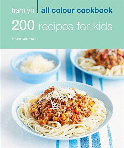 9780600619291: 200 Recipes for Kids (Hamlyn All Colour Cookbook)