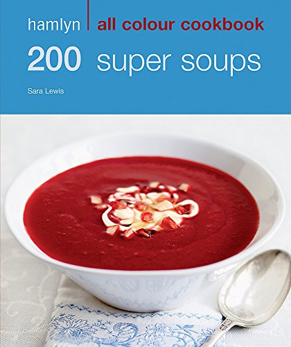9780600619352: 200 Super Soups: Hamlyn All Colour Cookbook