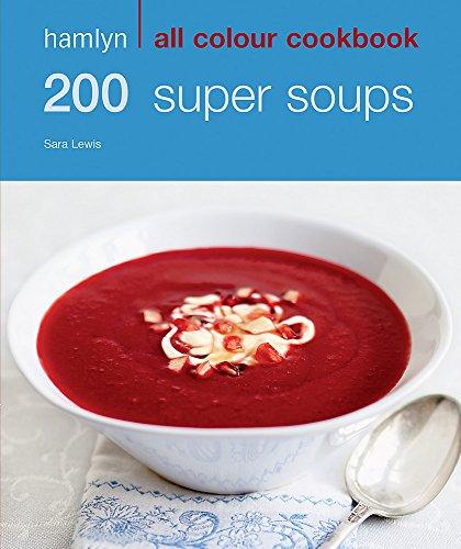 9780600619352: 200 Super Soups (Hamlyn All Colour Cookbook)