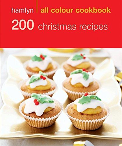 9780600619383: 200 Christmas Recipes (Hamlyn All Colour Cookbook)