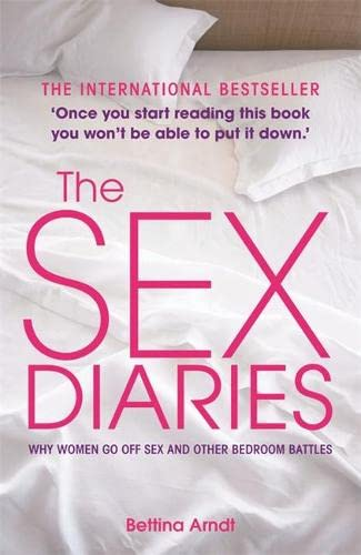 9780600620723: The Sex Diaries: Why Women Go Off Sex and Other Bedroom Battles