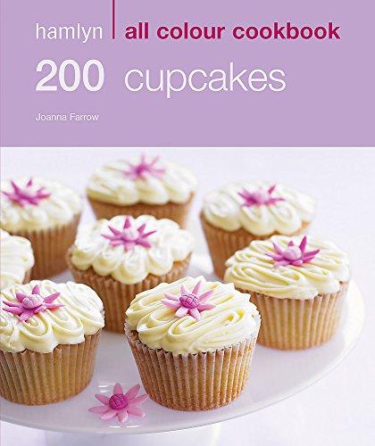 9780600620785: 200 Cupcakes: Hamlyn All Colour Cookbook (Hamlyn All Colour Cookery)