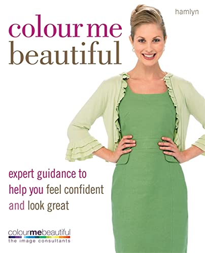 9780600620808: Colour Me Beautiful: Expert guidance to help you feel confident and look great