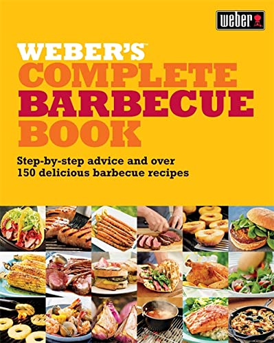 9780600621119: Weber's Complete Barbecue Book: Step-by-step Advice and Over 150 Delicious Barbecue Recipes