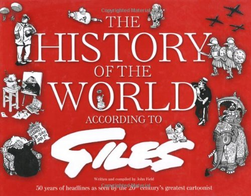 9780600621133: The History of the World According to Giles: 50 years of headlines as seen by the 20th Century's greatest cartoonist