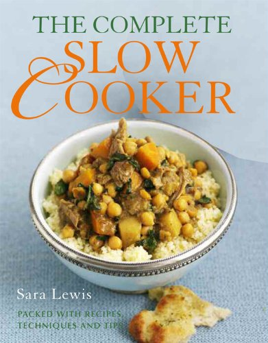 9780600621669: The Complete Slow Cooker: Packed with Recipes, Techniques, and Tips