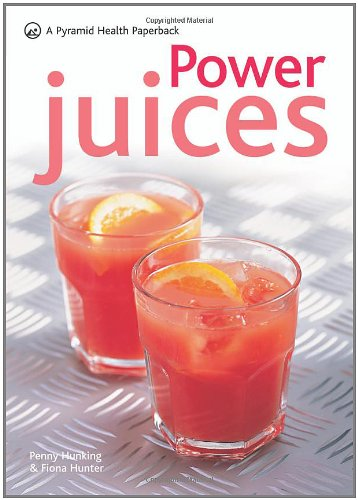 9780600621683: Power Juices: A Pyramid Health Paperback (Pyramid Health Paperbacks)