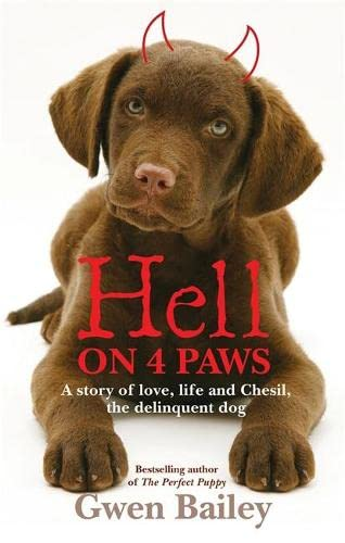9780600621768: Hell on 4 Paws: How Britain's leading Pet Behaviourist met her match