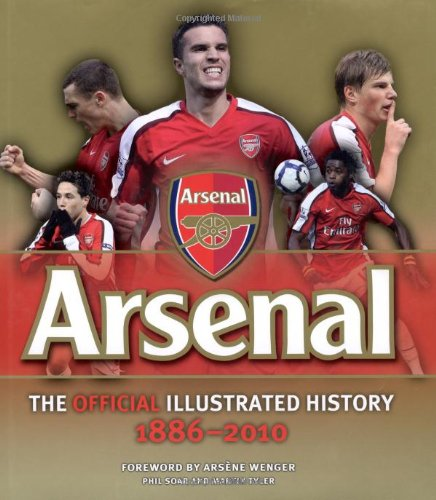 9780600621874: The Official Illustrated History of Arsenal 1886-2010