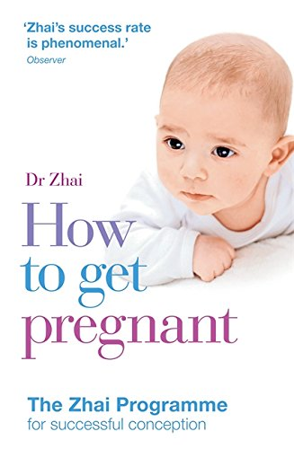 9780600621928: How to Get Pregnant: The Zhai Programme for successful conception