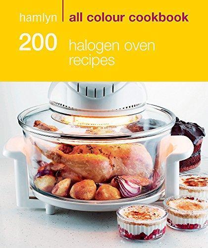 9780600622123: 200 Halogen Oven Recipes: Hamlyn All Colour Cookbook (Hamlyn All Colour Cookery)