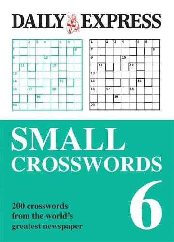 Small Crosswords: Volume 6: 200 Crosswords from the World's Greatest Newspaper (9780600622246) by Daily Express