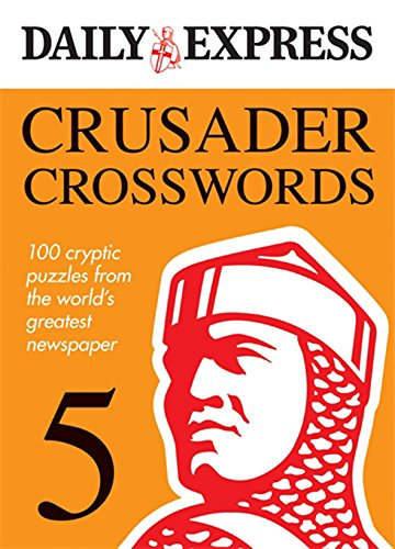 Crusader Crosswords: V. 5: 100 Cryptic Puzzles from the World's Greatest Newspaper (9780600622253) by Daily Express