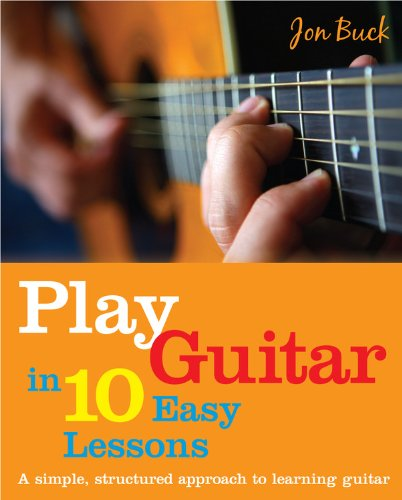 9780600622383: Play Guitar in 10 Easy Lessons: A Simple, Structured Approach to Learning Guitar
