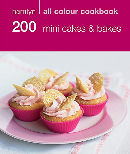 9780600622697: 200 Mini Cakes & Bakes. (Hamlyn All Colour Cookbook)