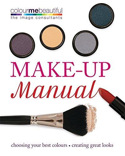 9780600623229: Colour Me Beautiful Make-up Manual: Choosing your best colours, creating great looks