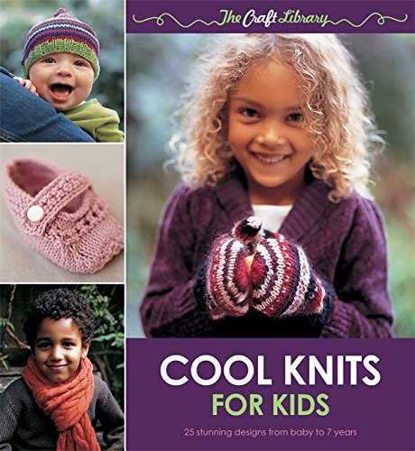 9780600623779: Cool Knits for Kids: 25 Stunning Designs from Baby to 7 Years. Kate Gunn and Robyn MacDonald (The Craft Library)