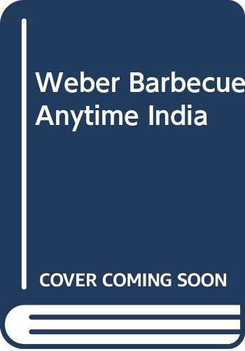 9780600625315: Weber Barbecue Anytime India
