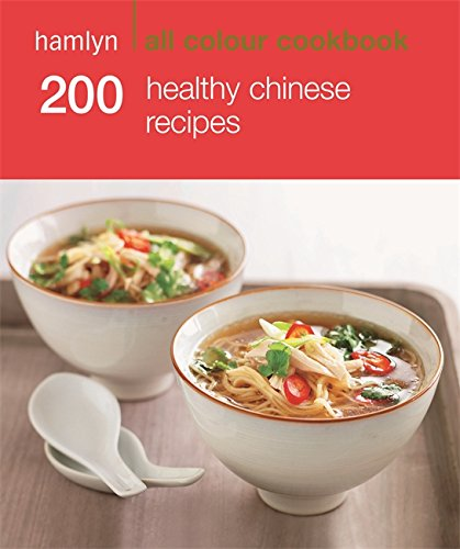 9780600626824: 200 Healthy Chinese Recipes: Hamlyn All Colour Cookbook