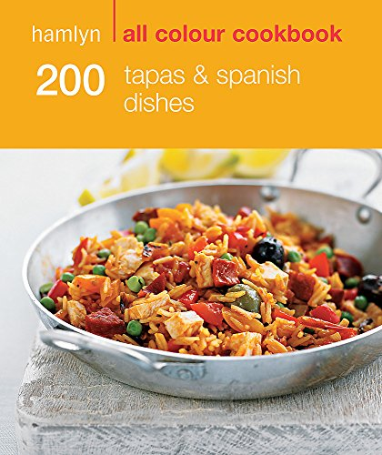 9780600626831: 200 Tapas & Spanish Dishes: Hamlyn All Colour Cookbook