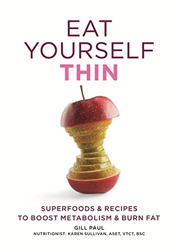 9780600627029: Eat Yourself Thin: Superfoods & Recipes to Boost Metabolism & Burn Fat