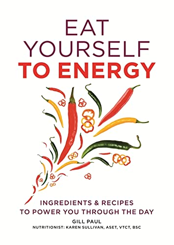 9780600627043: Eat Yourself to Energy: Ingredients & Recipes to Power You Through the Day